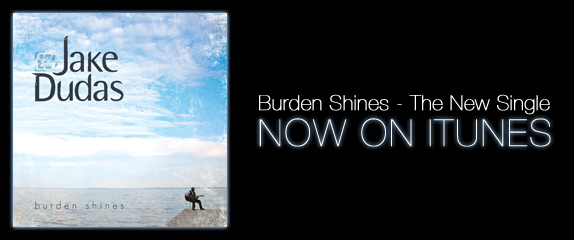 Burden Shines, iTunes release, Jake Dudas, singer, songwriter, guitarist