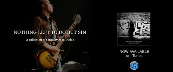 NOW ON iTUNES – Nothing Left to do but Sin.