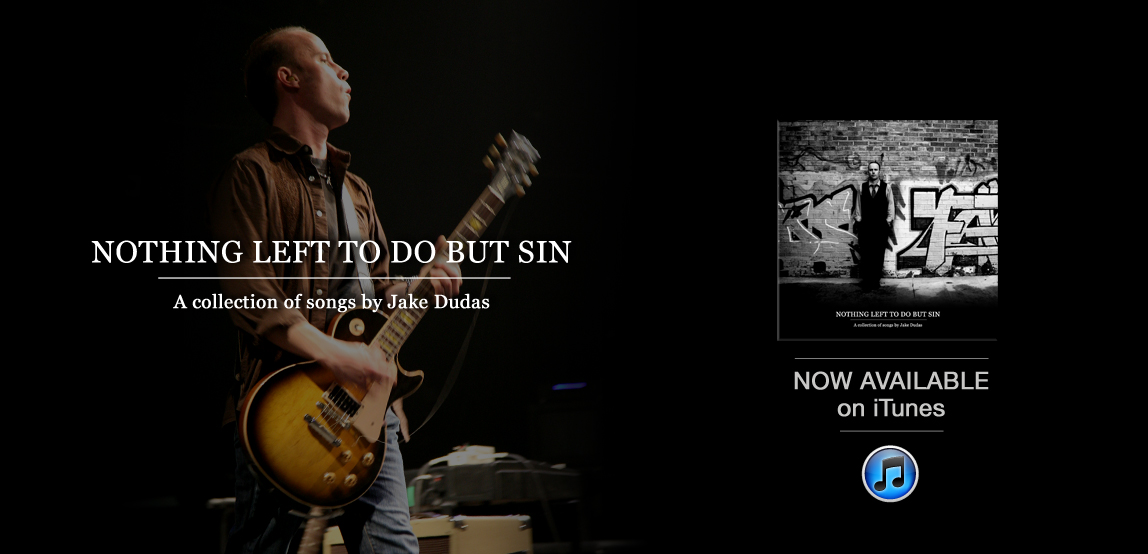 Jake Dudas, Nothing Left to do but Sin, iTunes Release, album cover